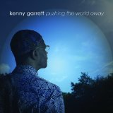 Pushing The World Away Lyrics Kenny Garrett