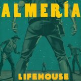 Almeria Lyrics Lifehouse