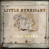 Gold Fever Lyrics Little Hurricane