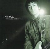 I Am M.E. Lyrics Miguel Escueta
