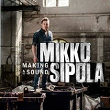 Making a Sound Lyrics Mikko Sipola