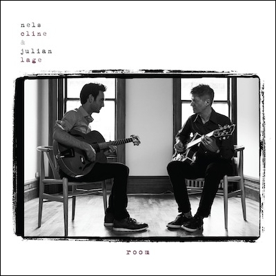 Room Lyrics Nels Cline & Julian Lage