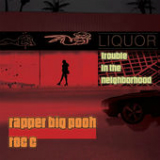 Trouble In the Neighborhood Lyrics Rapper Big Pooh & Roc C
