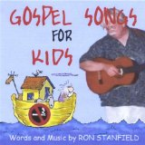 Gospel Songs for Kids Lyrics Ron Stanfield