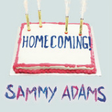 Homecoming (EP) Lyrics Sammy Adams