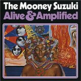 Alive & Amplified Lyrics The Mooney Suzuki