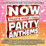 Now That's What I Call Party Anthems Lyrics Various Artists
