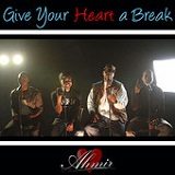 Give Your Heart A Break (Single) Lyrics Ahmir