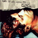 Wake Up And Smell The... Carcass Lyrics Carcass