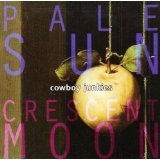 Pale Sun, Crescent Moon Lyrics Cowboy Junkies