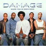 Since You've Been Gone Lyrics Damage