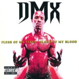 Flesh of My Flesh, Blood of My Blood Lyrics DMX