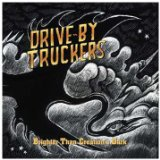 Brighter Than Creation's Dark Lyrics Drive-By Truckers