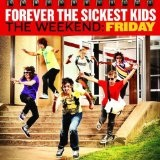 The Weekend: Friday (EP) Lyrics Forever The Sickest Kids