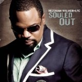 Souled Out Lyrics Hezekiah Walker