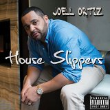 House Slippers Lyrics Joell Ortiz