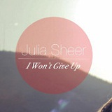 I Won't Give Up (Single) Lyrics Julia Sheer