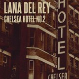 Chelsea Hotel No. 2 [Single] Lyrics Lana Del Rey