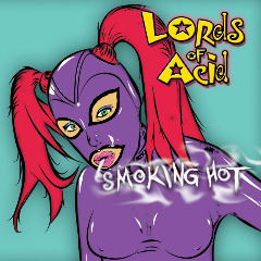 Smoking Hot Lyrics Lords Of Acid