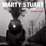 Ghost Train Lyrics Marty Stuart