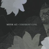Tomorrow's Gone - EP Lyrics Motor Ace
