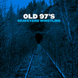 Graveyard Whistling Lyrics Old 97's