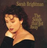 The Songs That Got Away Lyrics Sarah Brightman