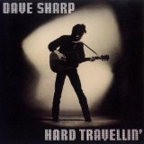 Hard Travellin Lyrics Sharp Dave