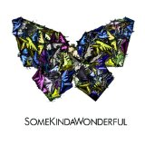 SomeKindaWonderful Lyrics SomeKindaWonderful