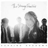 Chasing Shadows Lyrics The Strange Familiar