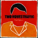 Isolator (EP) Lyrics Two Hours Traffic