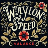 Valance Lyrics Waylon Speed