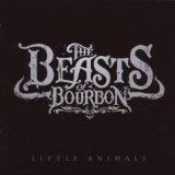 Little Animals Lyrics Beasts Of Bourbon
