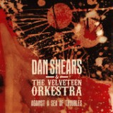 Against a Sea of Troubles (EP) Lyrics Dan Shears & The Velveteen Orkestra