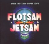 When The Storm Comes Down Lyrics Flotsam And Jetsam