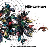 It All Comes Down To Gravity Lyrics Henchman