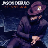 If It Ain't Love (Single) Lyrics Jason Derulo