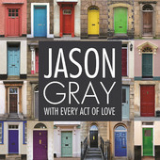 With Every Act of Love (Single) Lyrics Jason Gray