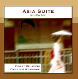 Asia Suite Finest Relaxing Chillout and Lounge Lyrics Jens Buchert
