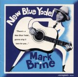 New Blue Yodel Lyrics Mark Brine