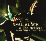 Sometimes The Truth Lyrics Neal Black And The Healers