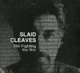 Still Fighting The War Lyrics Slaid Cleaves