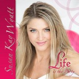 Life is the Party Lyrics Susan Kay Wyatt