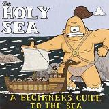 A Beginner's Guide To The Sea Lyrics The Holy Sea