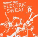 Electric Sweat Lyrics The Mooney Suzuki