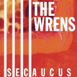 Secaucus Lyrics The Wrens