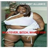Whatever, Bitch, Whatever! Lyrics Uncanny Alliance