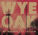 My Neighbor / My Creator (EP) Lyrics Wye Oak