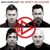 We Won't Be Shaken Lyrics Building 429