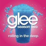Rolling In The Deep (Glee Cast Version) (Single) Lyrics Glee Cast